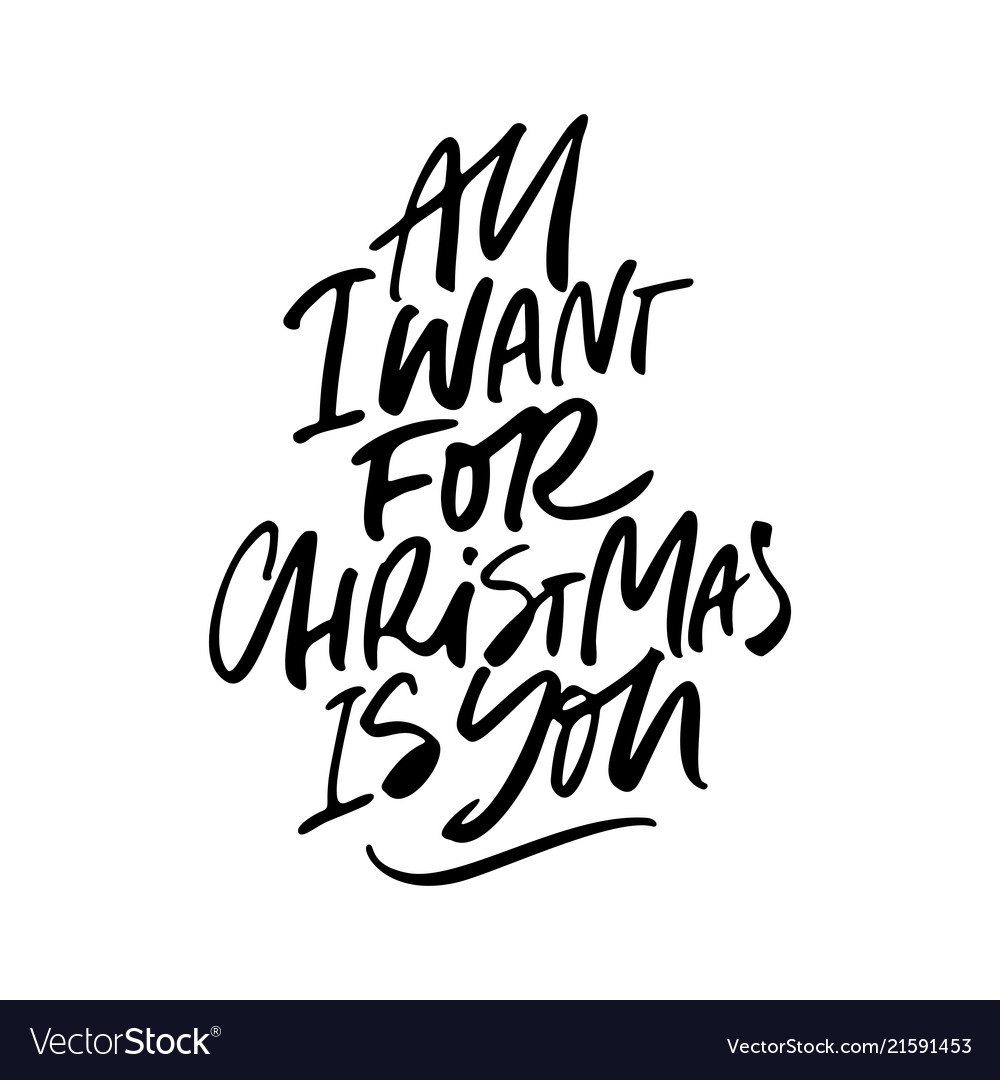 All i want for christmas is you lettering Vector Image