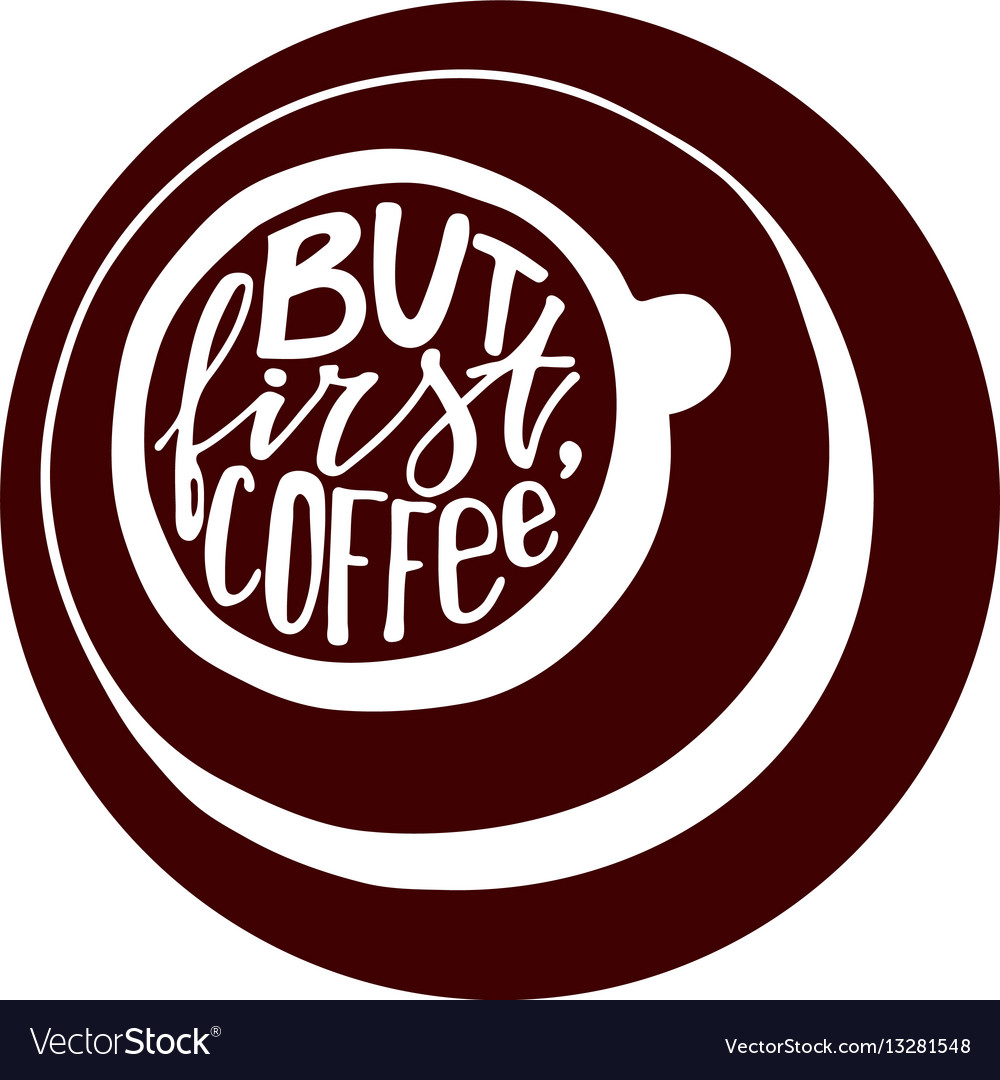 But first coffee lettering