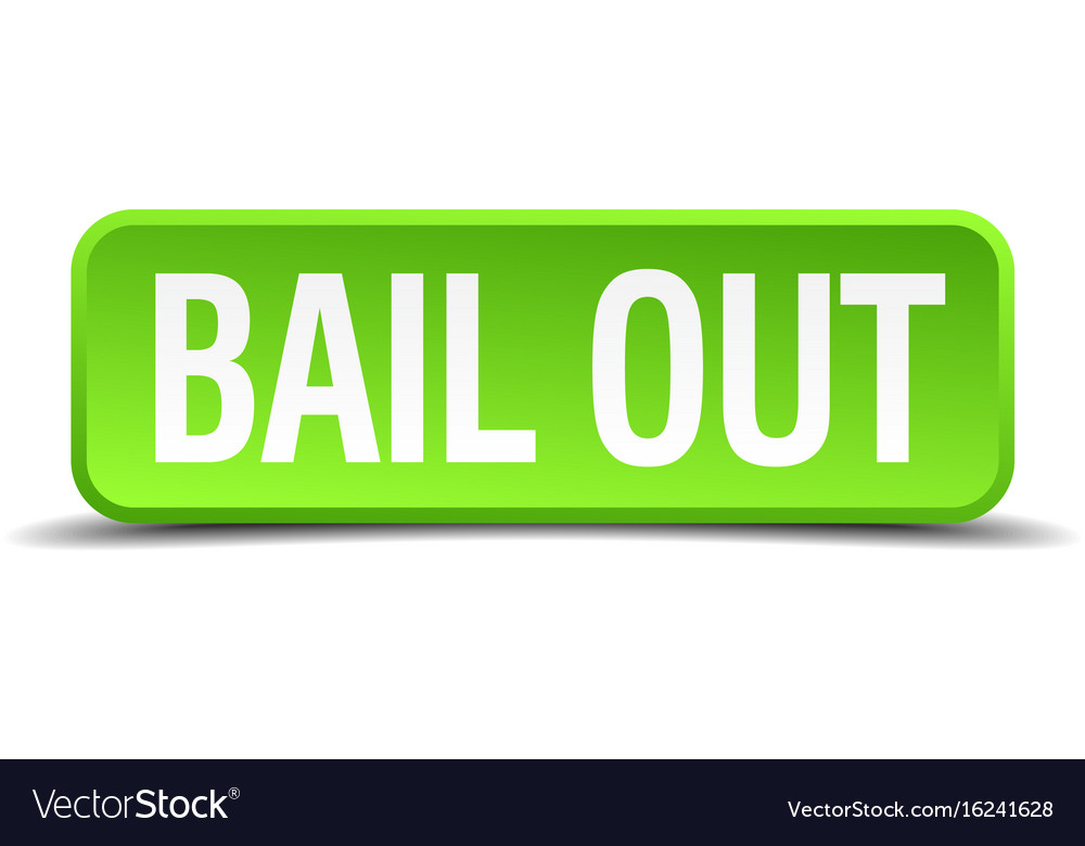 Bail out green 3d realistic square isolated button vector image