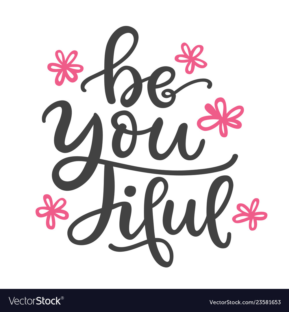 Be you tiful funny hand written lettering