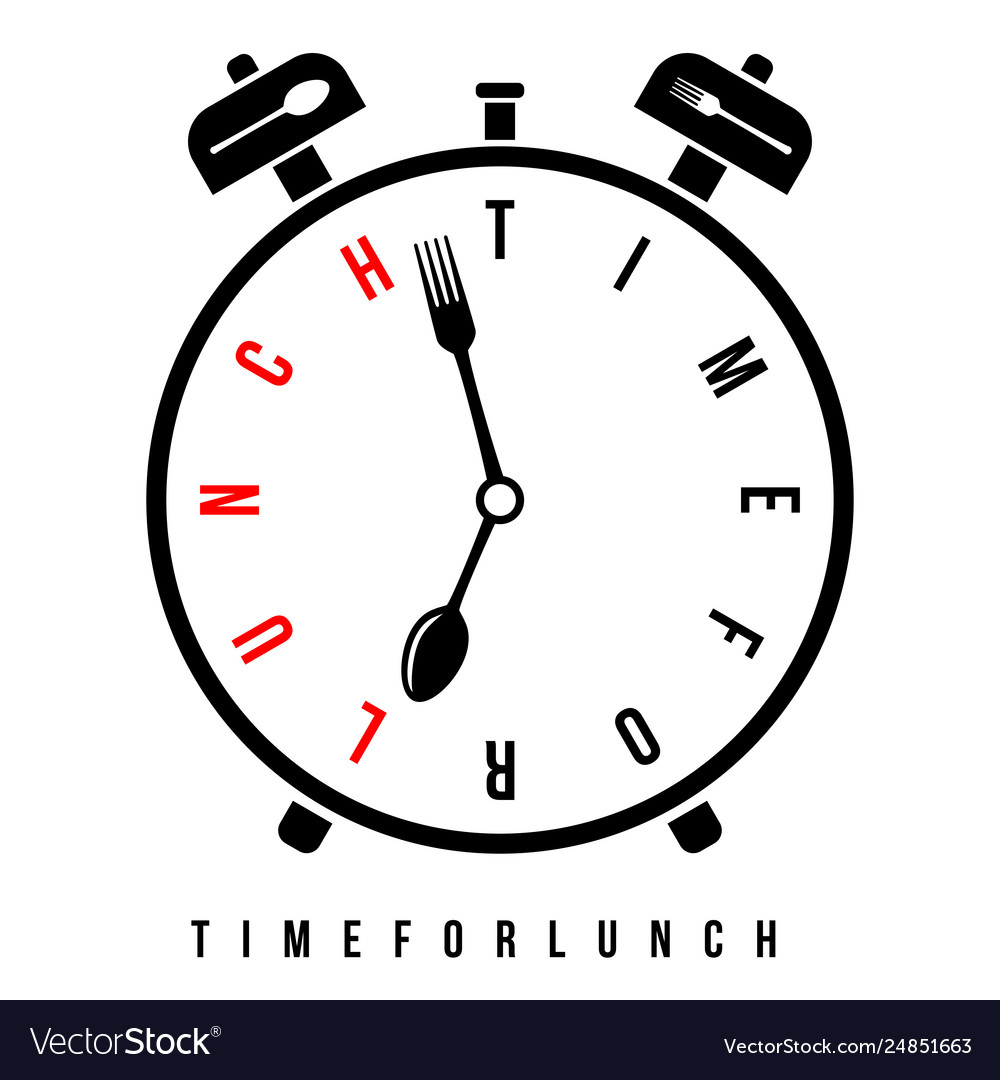 Time for lunch breakfast alarm at 7 am