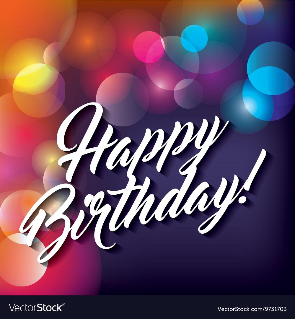 happy birthday design Blurred background Happy Birthday design Vector Image happy birthday design