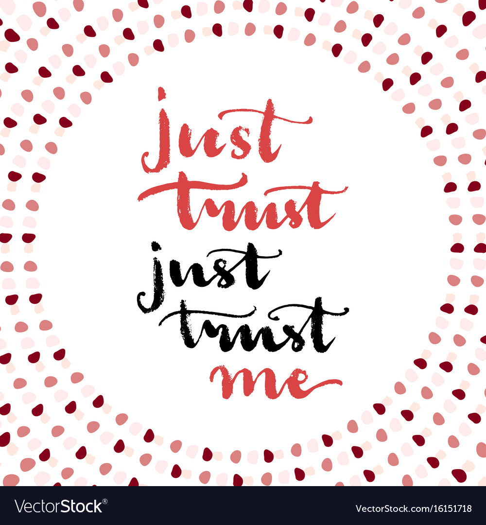 Just trust me brush lettering card love message