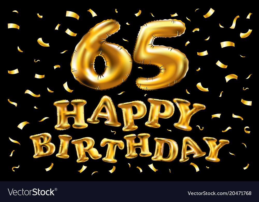 Happy Birthday 65th Celebration Gold Balloons And Vector Image