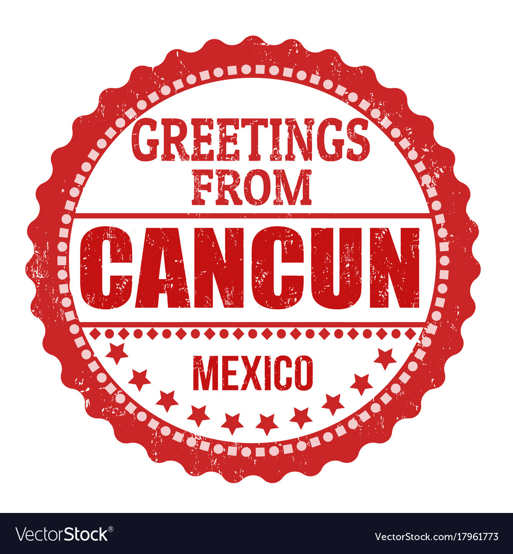 Greetings From Cancun Sign Or Stamp Royalty Free Vector