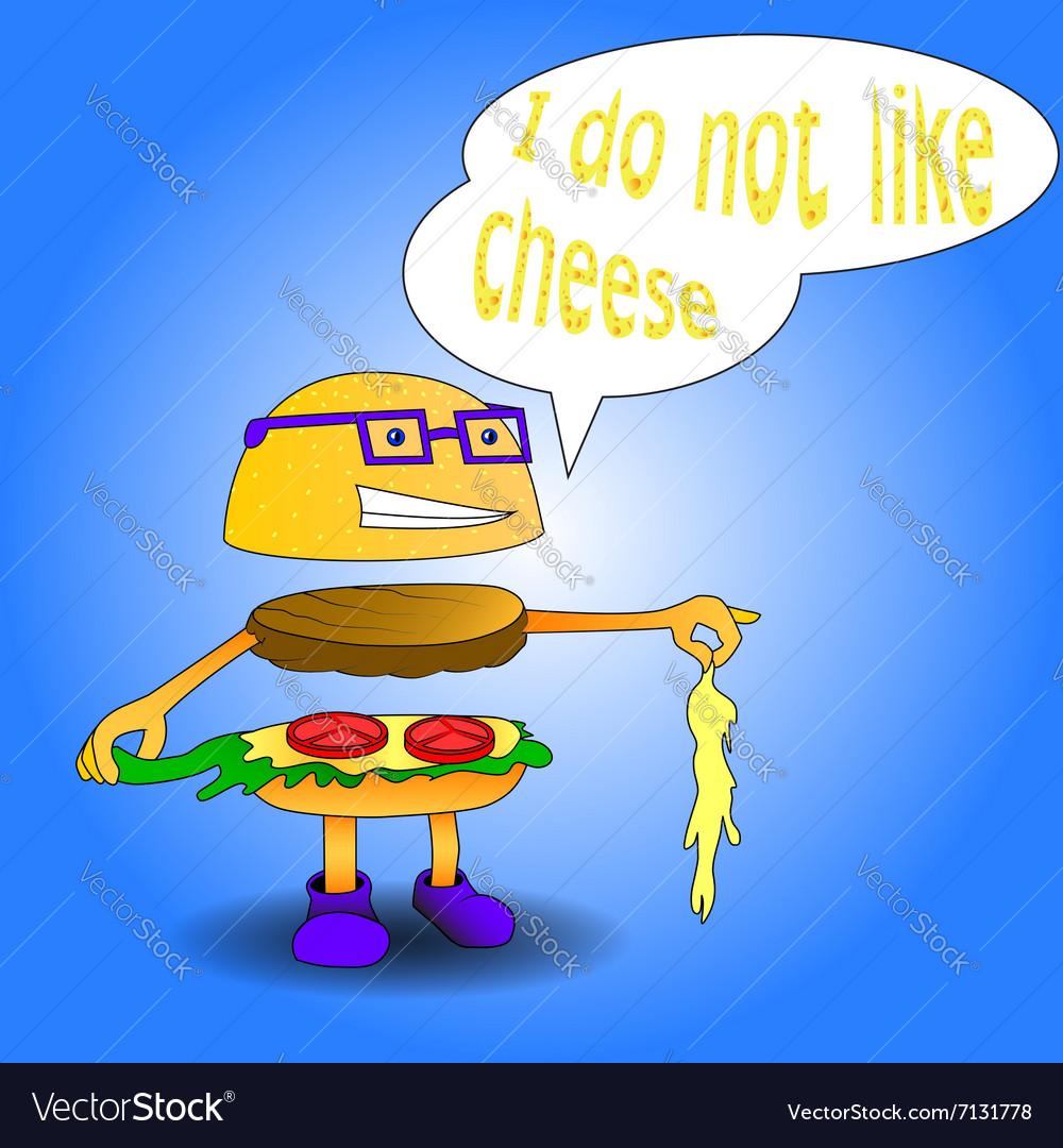 Burger say i do not like cheese