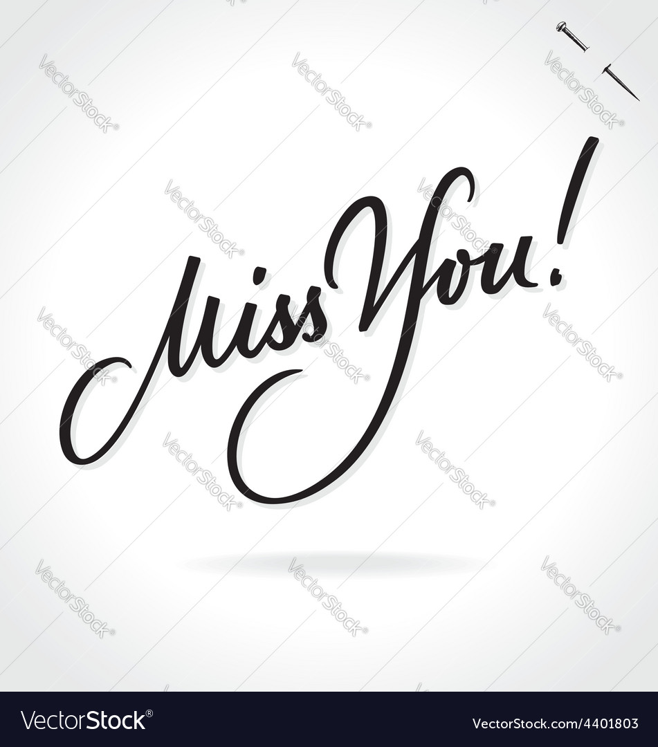 MISS YOU original custom hand lettering vector image
