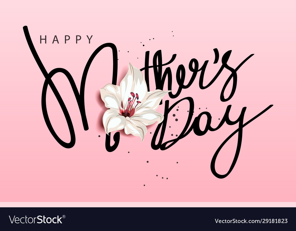 Happy mothers day calligraphy with flower