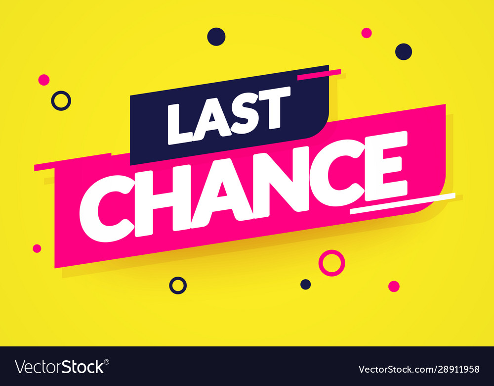 Last chance banner last minute offer label