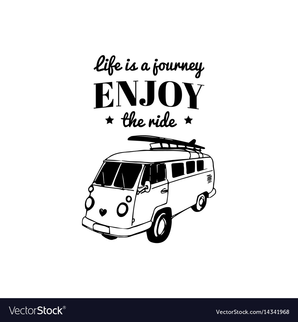 Life is a journey enjoy the ride vector image