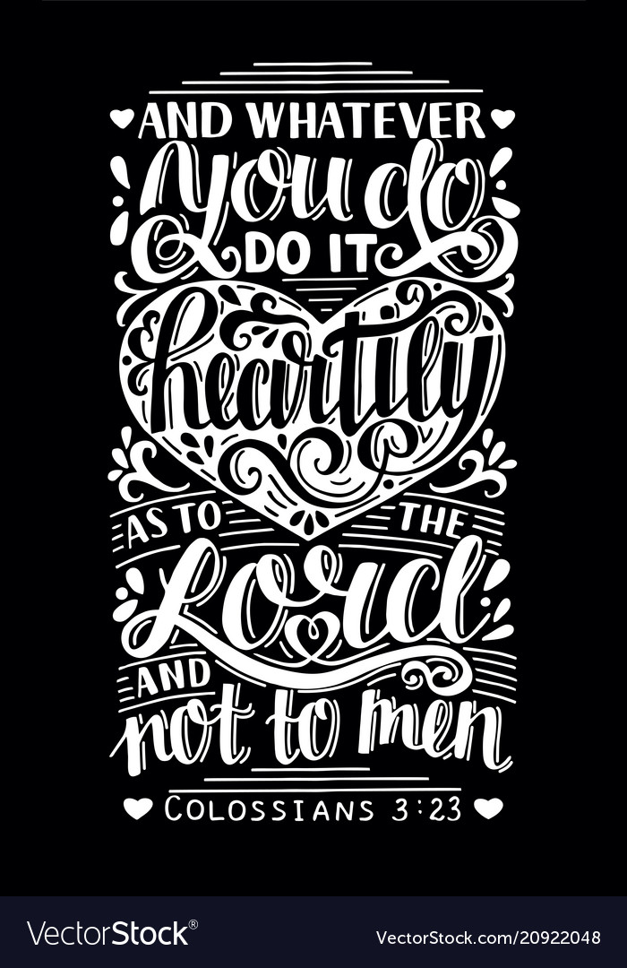 Hand lettering with bible verse whatever you do vector image