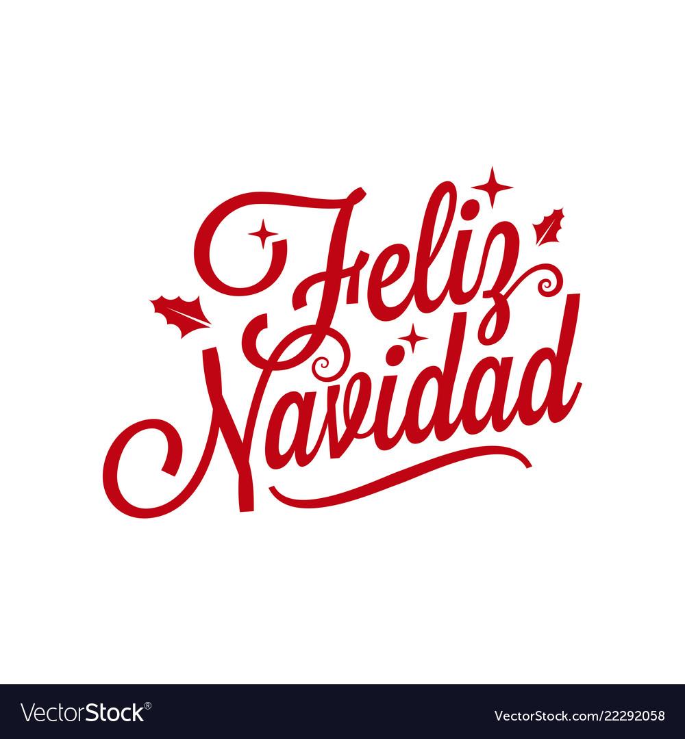 Spanish merry xmas lettering - feliz navidad on
