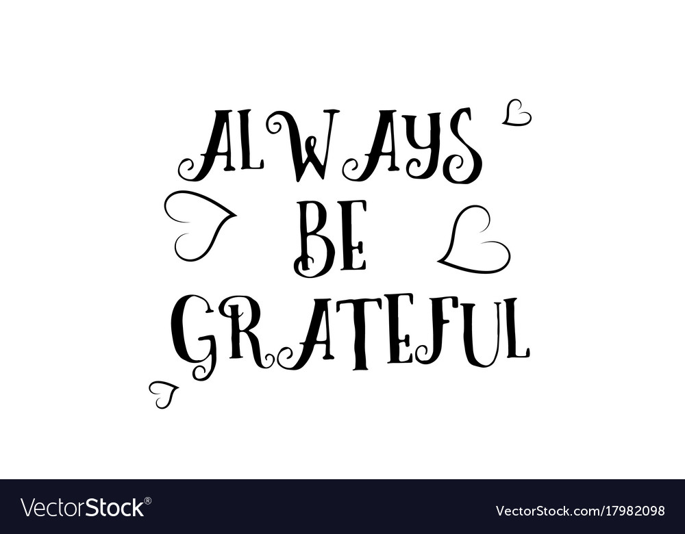 Always Be Grateful Love Quote Logo Greeting Card Vector Image
