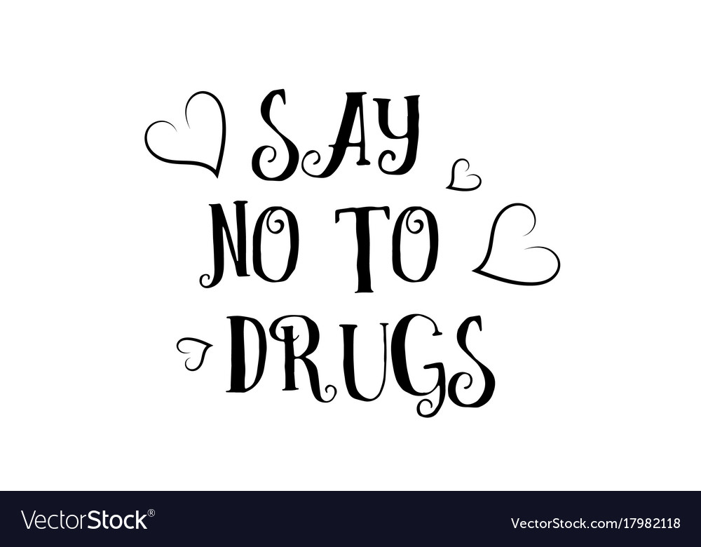Say No To Drugs Love Quote Logo Greeting Card Vector Image