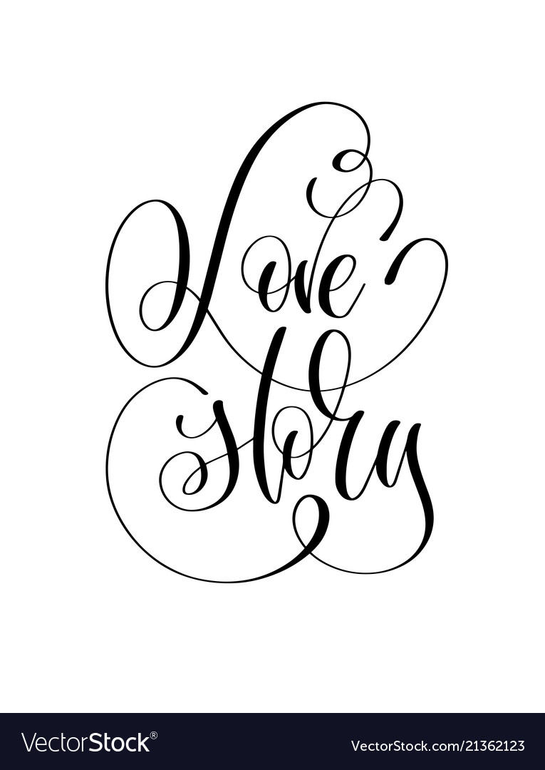 Love story - hand lettering text inspirational