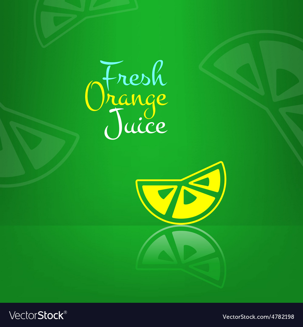 Fresh orange juice menu background Green