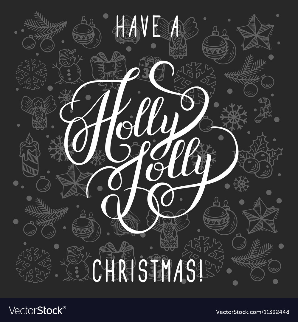 have a holly jolly christmas lettering inscription vector image - Have A Holly Jolly Christmas