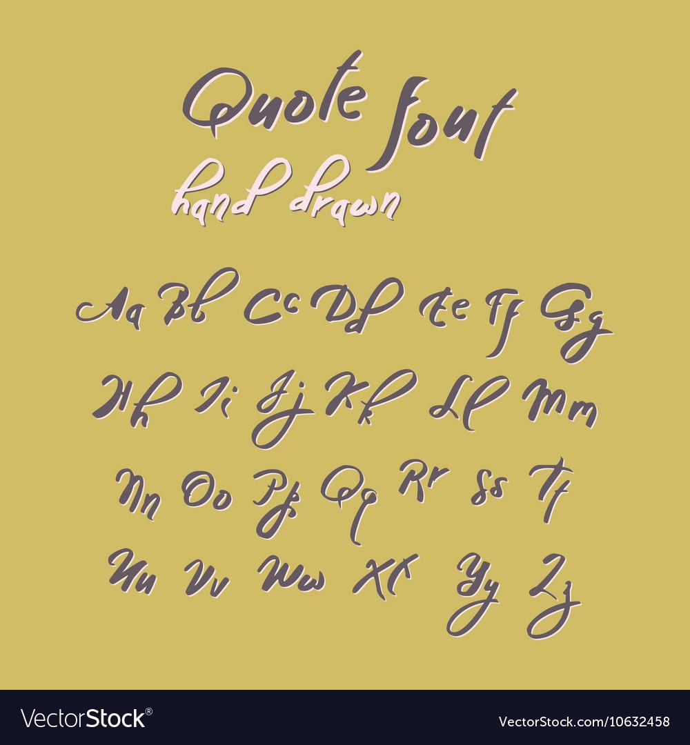 Hand drawn vintage script quote font