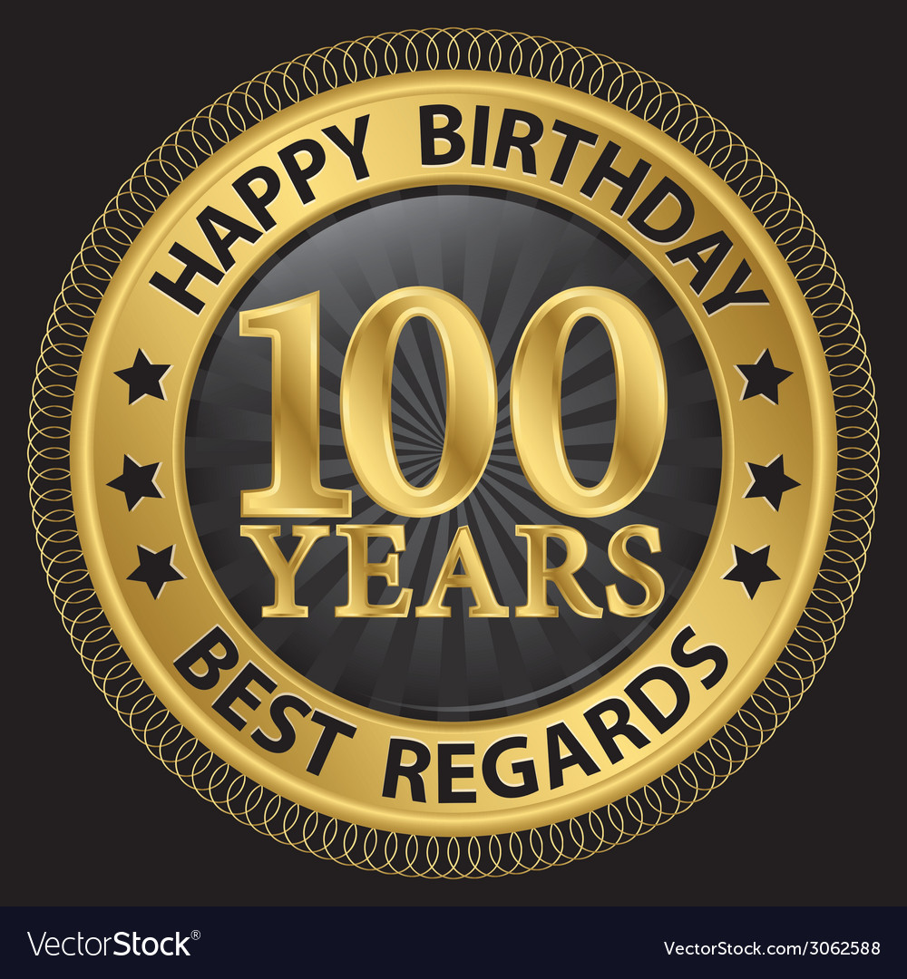 100 years happy birthday best regards gold label vector image