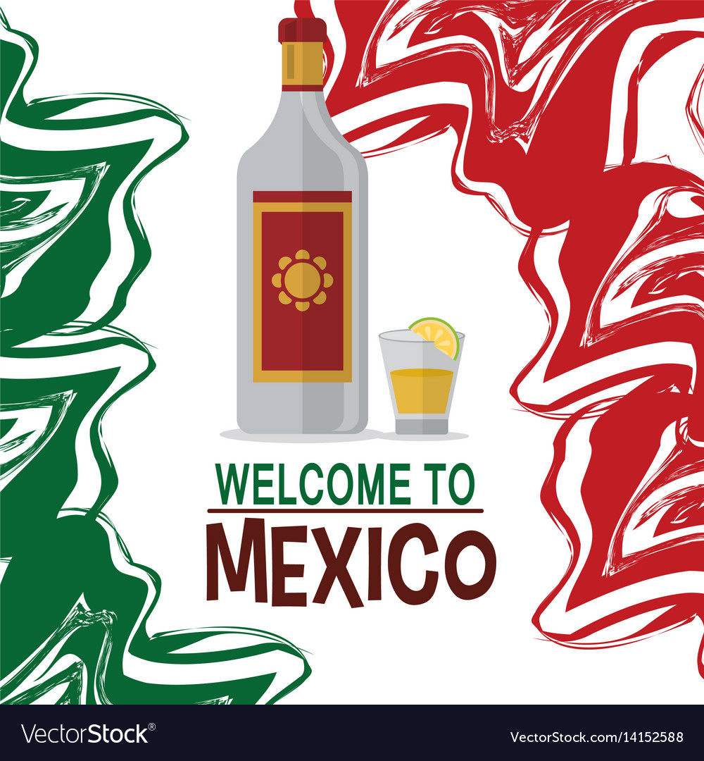 Welcome to mexico tequila drink tradition