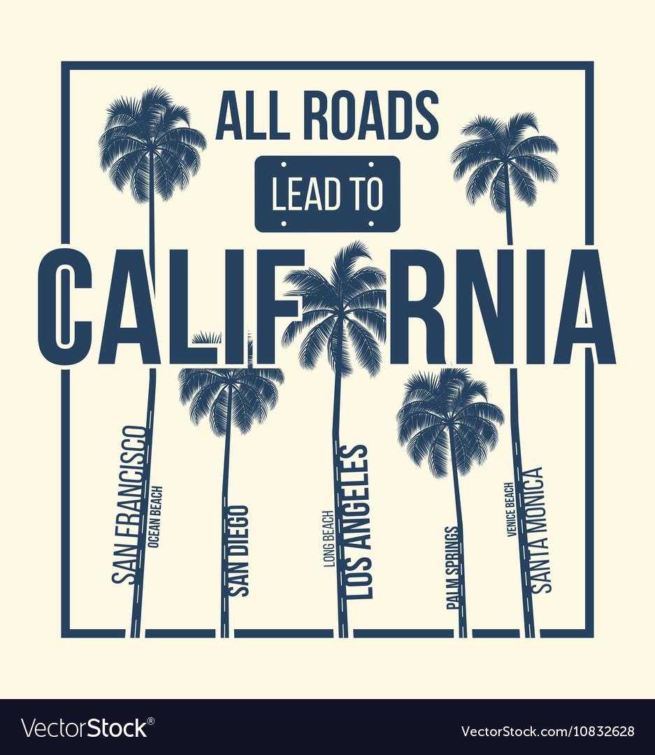 California t shirt graphic design all roads lead vector image