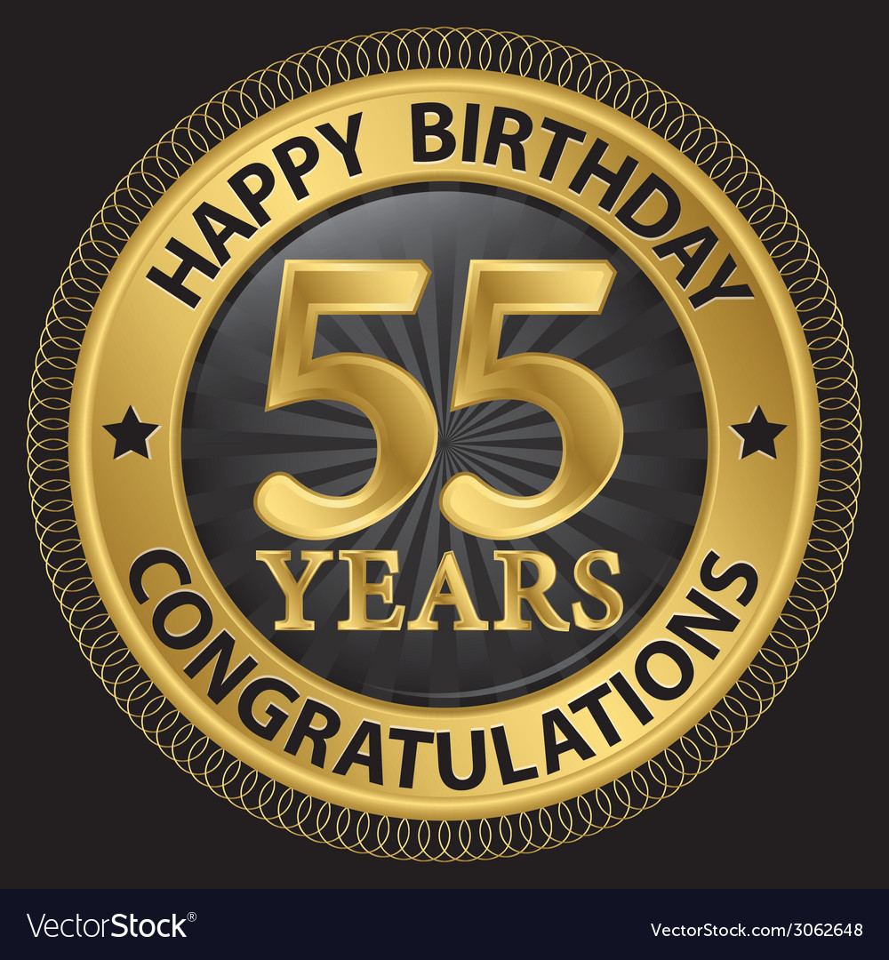 55 Years Happy Birthday Congratulations Gold Label Vector Image