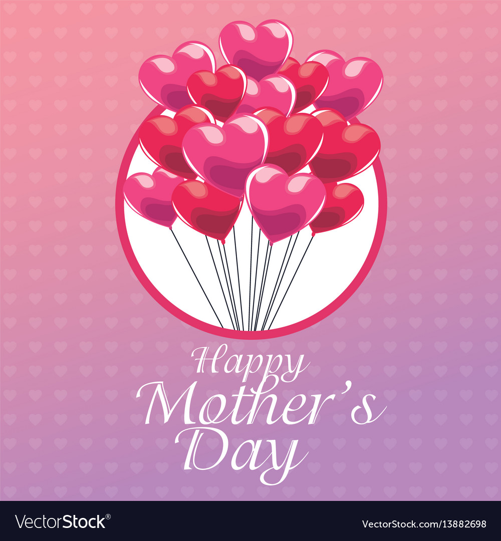 Happy mothers day greeting hearts balloons vector image