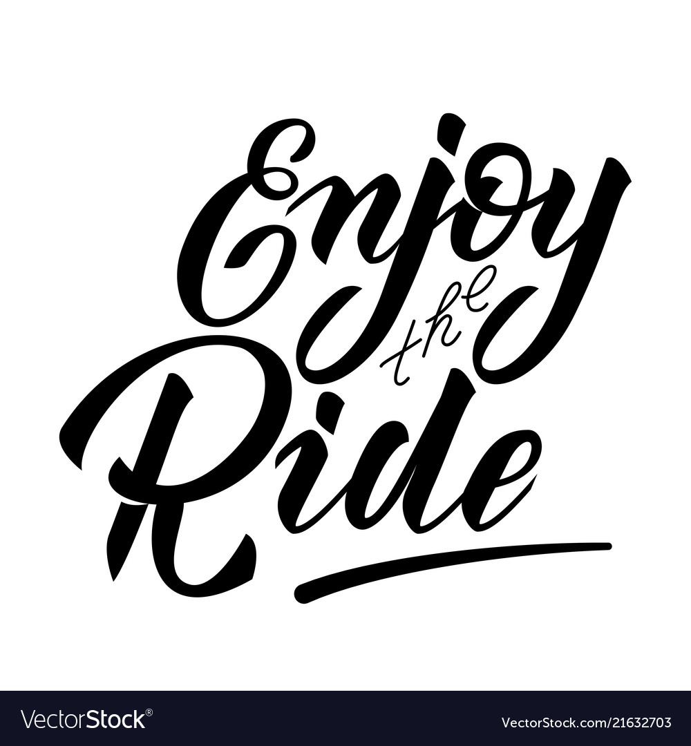 Hand lettering enjoy the ride quotes motivation