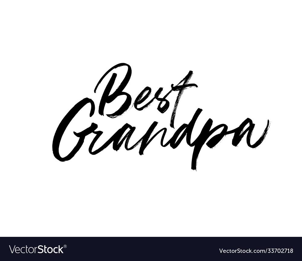 Best grandpa brush calligraphy