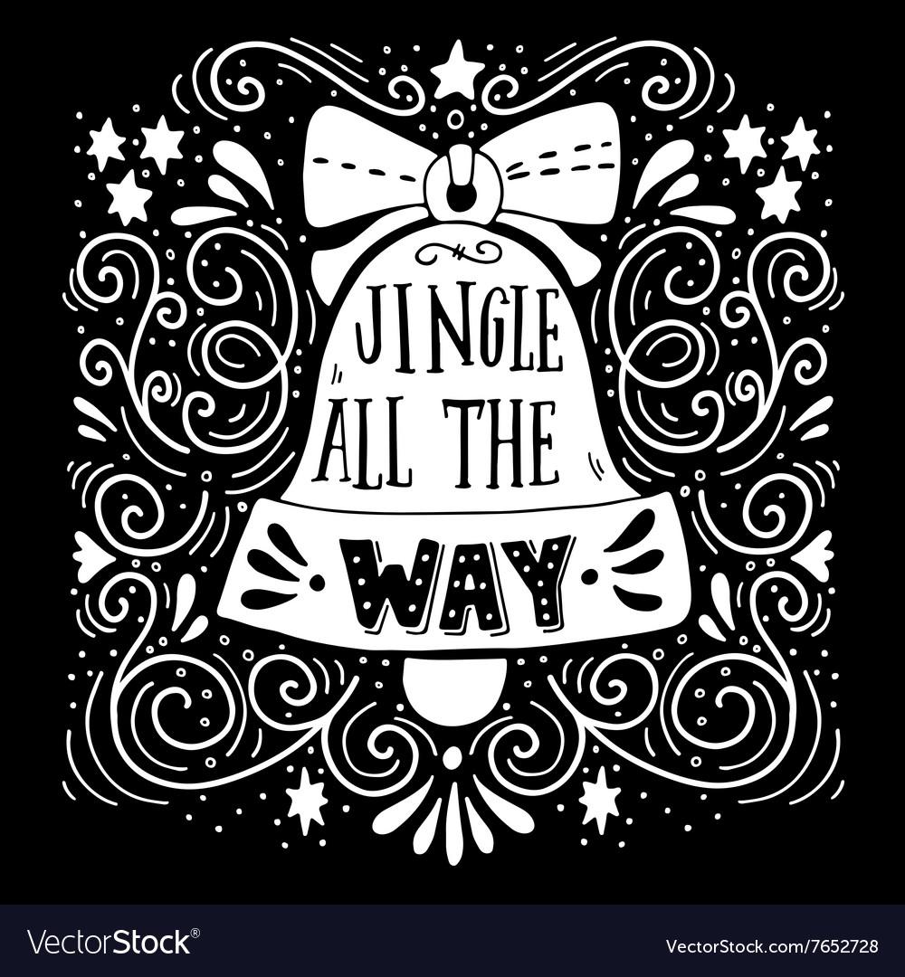 Jingle all the way Winter holiday saying Hand vector image