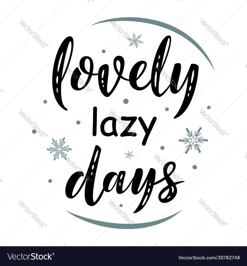 Lovely lazy days hand drawn motivation simple Vector Image