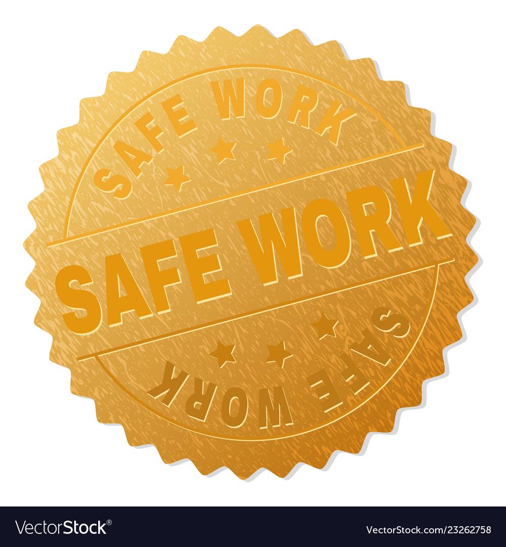 golden safe work badge stamp royalty free vector image