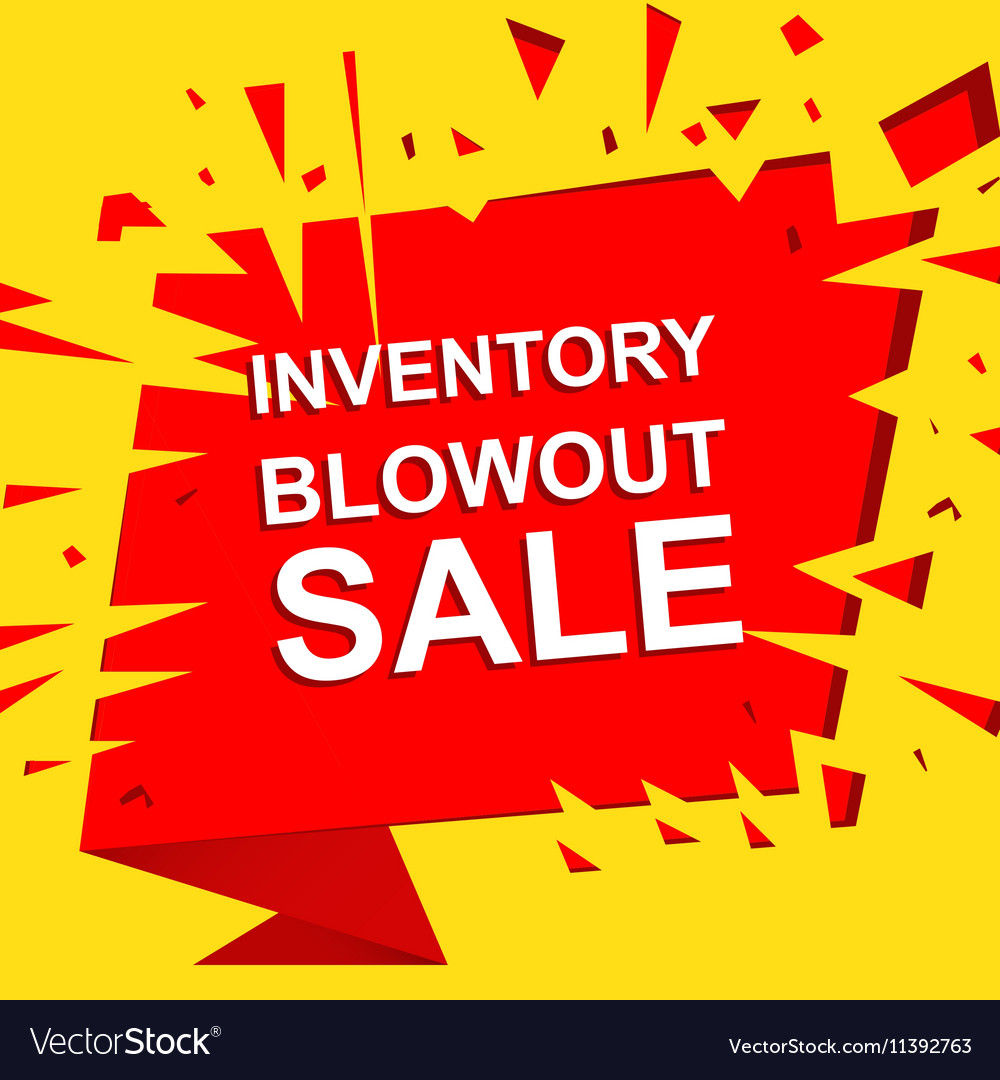 Big sale poster with INVENTORY BLOWOUT SALE text Vector Image