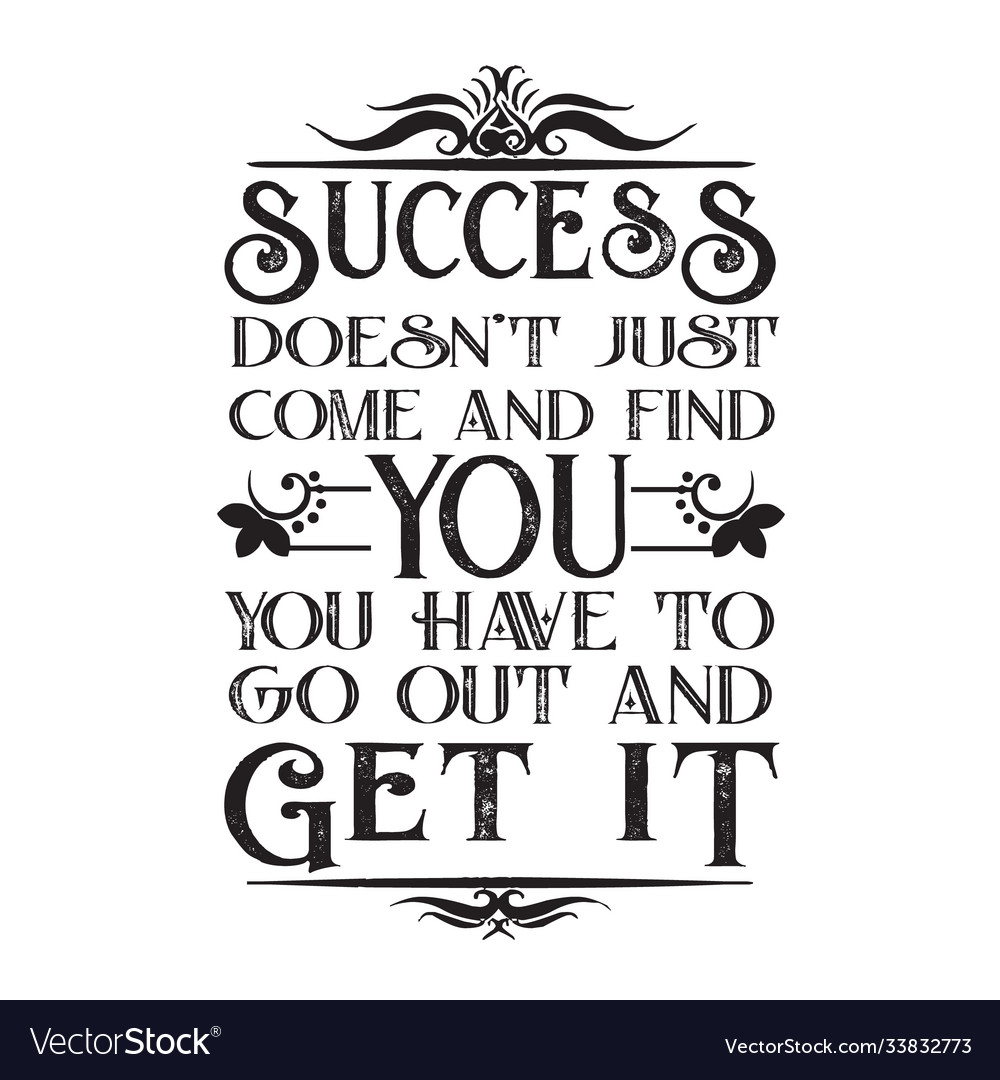 Business motivation quote success does not just