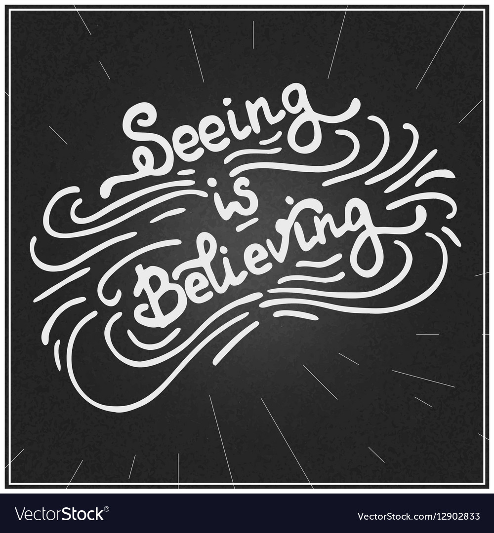 440b44667e Seeing is believing Royalty Free Vector Image - VectorStock