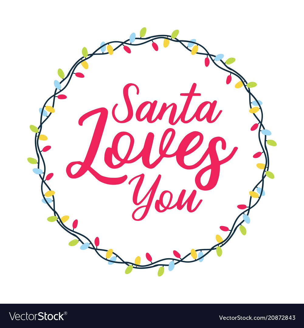 Santa loves you christmas holiday