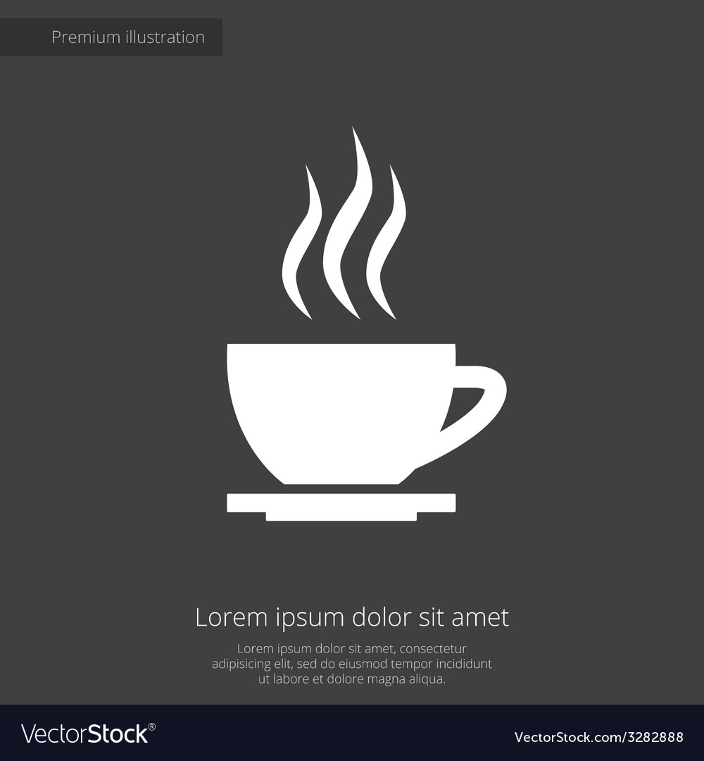 cap of tea premium icon white on dark background vector image vectorstock