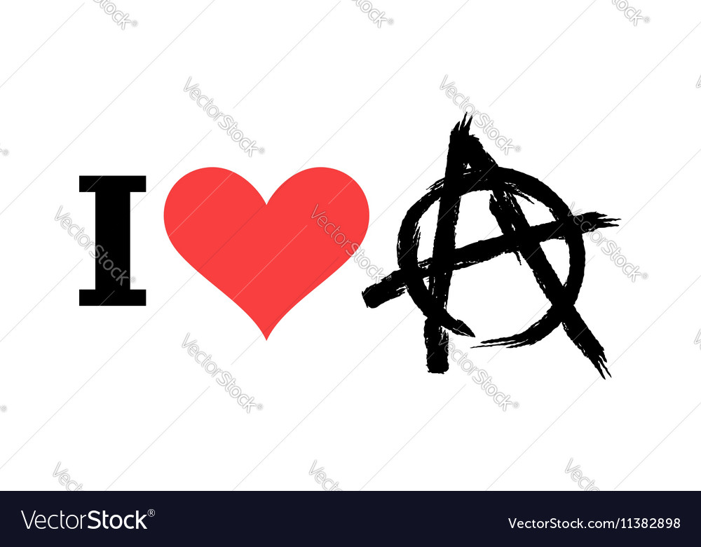 I Love Anarchy Symbol Of Disorder And Chaos Emblem