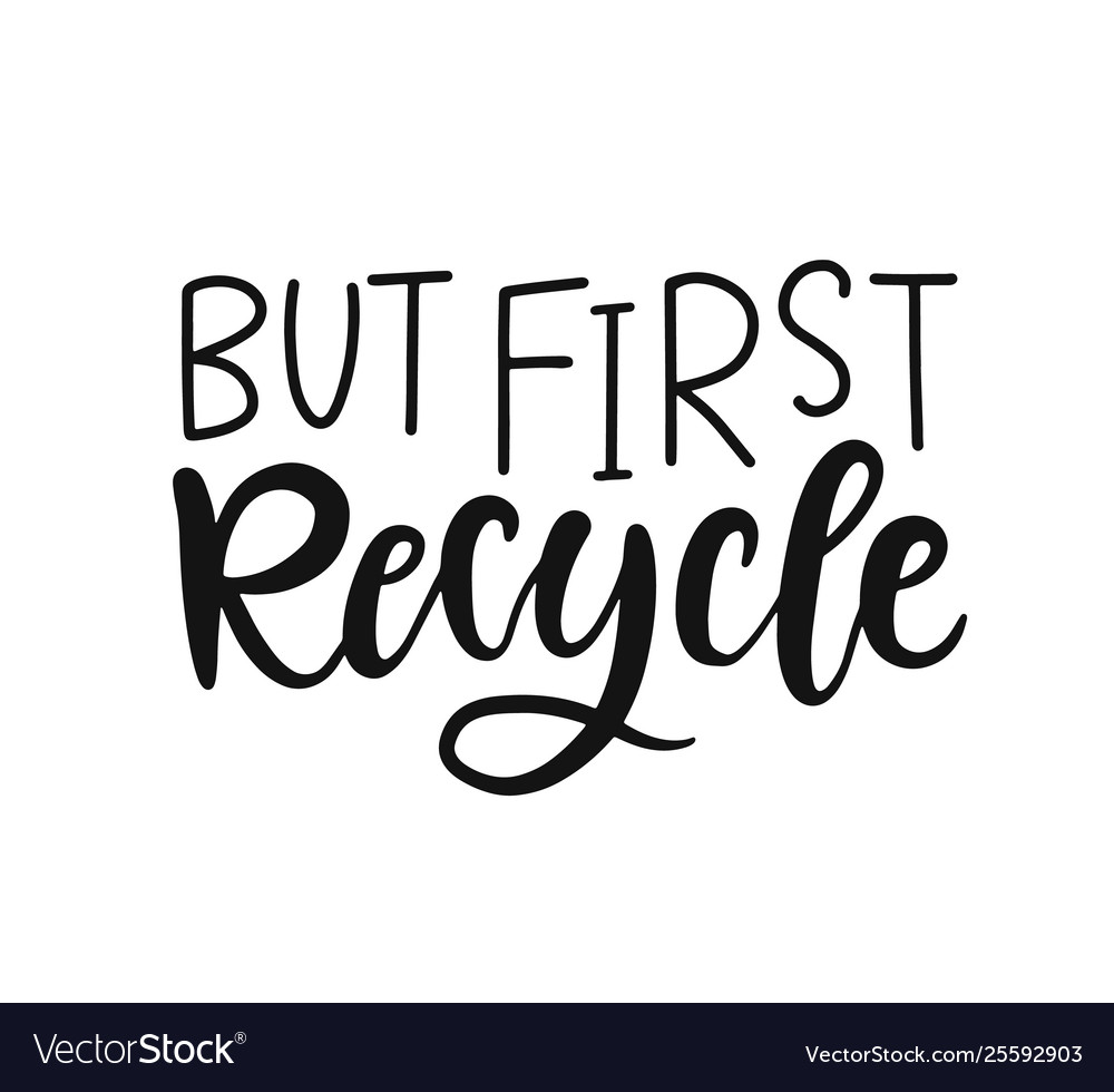 But first recycle hand lettering badge
