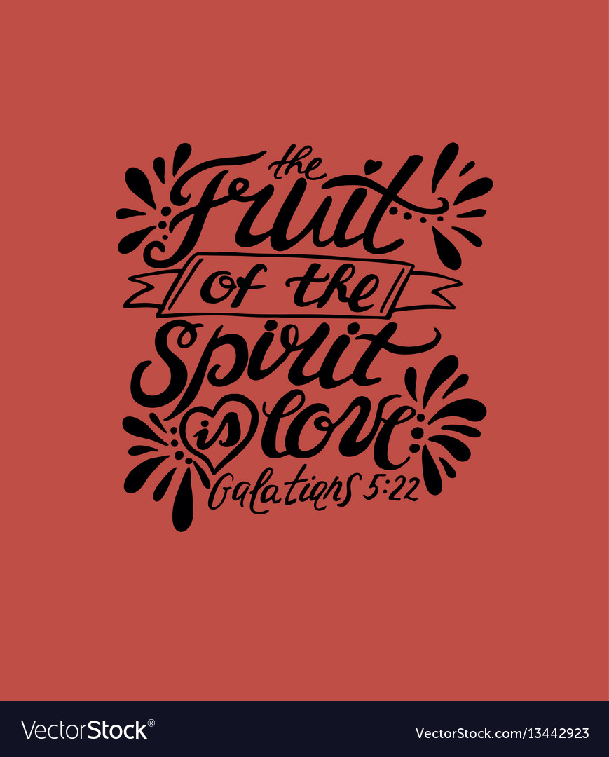 Hand lettering the fruit of the spirit is love on