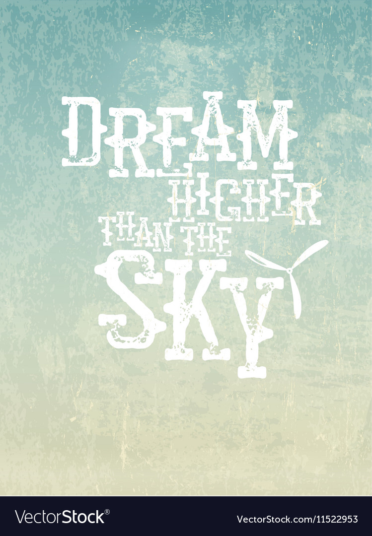 Dream higher than the sky Quote Typographical