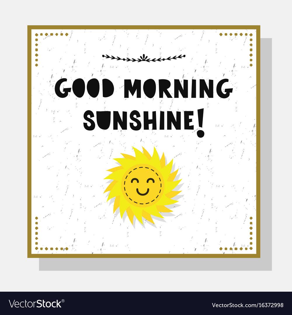 Cute Good Morning Sunshine Cut Font Greeting Card Vector Image