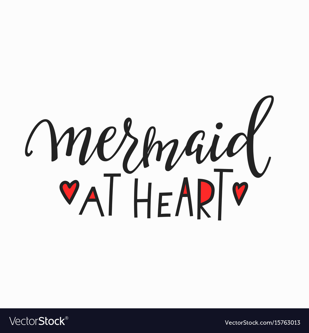 Mermaid at heart girl t-shirt quote lettering vector image