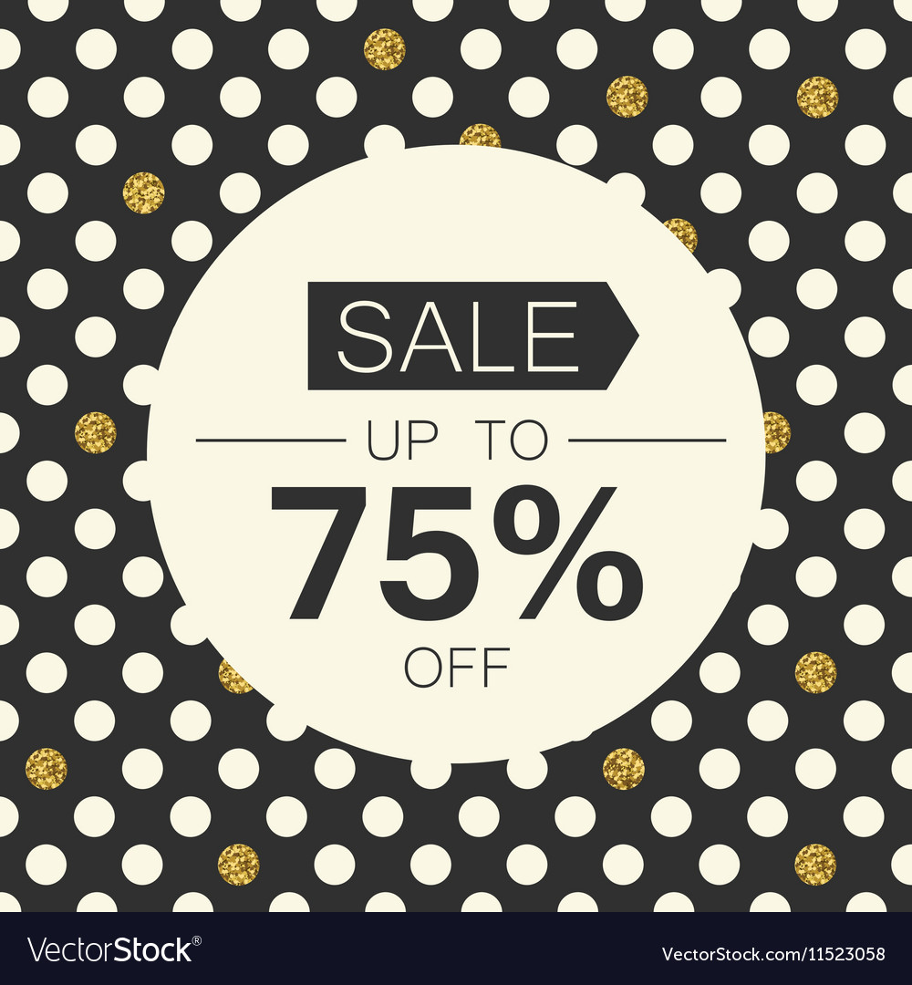 sale 75 sale coupon design template polka dot gold