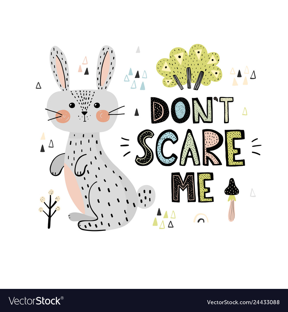 Don t scary me print with a cute rabbit