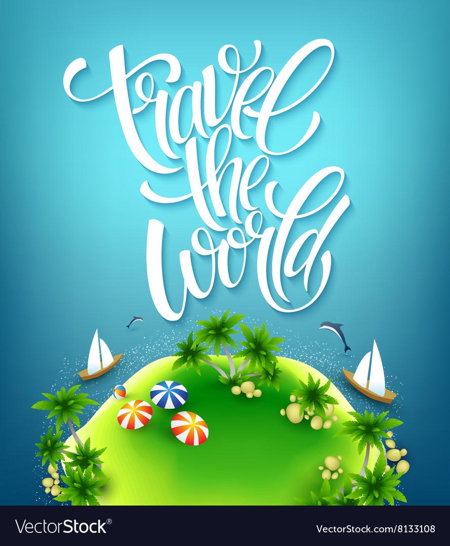 Travel world handmade lettering island