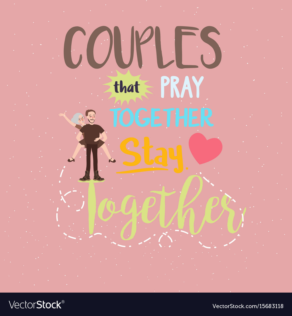 Together Quotes | Quotes Relationship Couple Pray Together Stay Vector Image