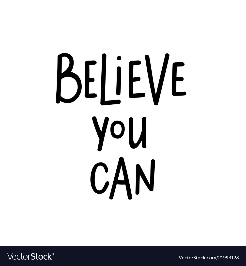 Believe you can motivational lettering