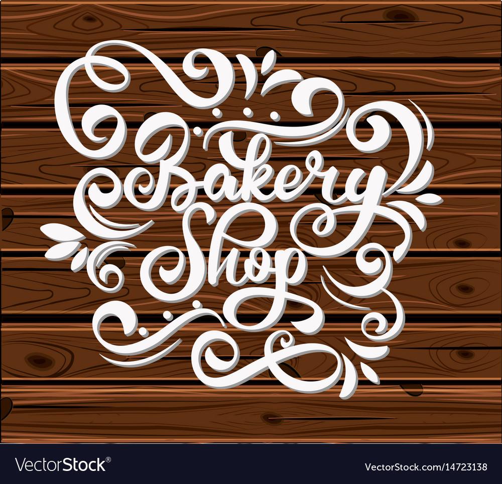Bakery shop lettering inscription calligraphy