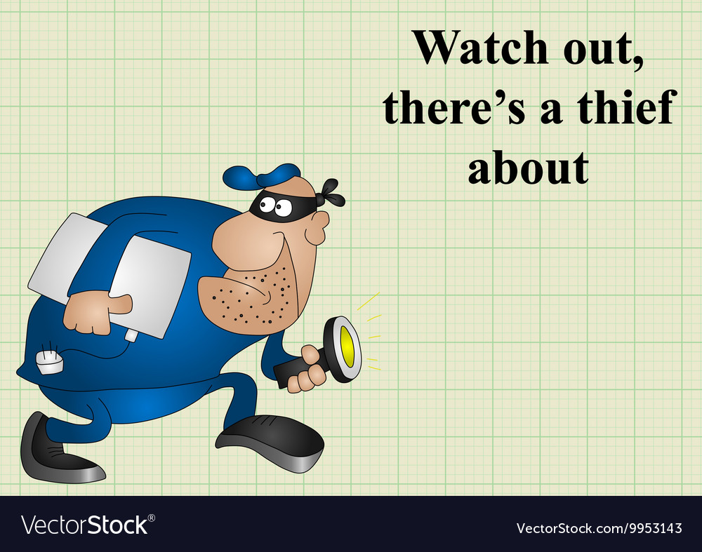 Watch out there is a thief about
